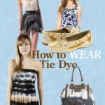 Tie-Dye One On: Fashion Under $100