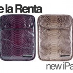 How Fashionable is Your iPad? Oscar de la Renta Unveils New iPad Accessory